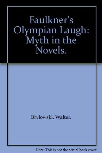 Faulkner's Olympian Laugh: Myth in the Novels.