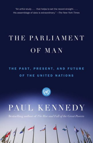 The Parliament of Man: The Past, Present, and Future of the United Nations (Vintage)