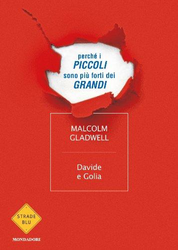 Malcolm Gladwell - Davide e Golia: Perché i piccoli sono più forti dei grandi
