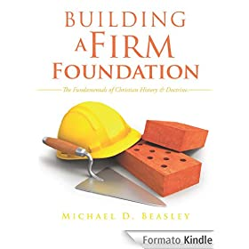 Building A Firm Foundation (English Edition)