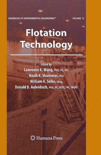 Flotation Technology: Volume 12 (Handbook of Environmental Engineering)