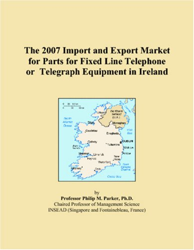 The 2007 Import and Export Market for Parts for Fixed Line Telephone or Telegraph Equipment in Ireland