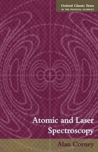 Atomic And Laser Spectroscopy (Oxford Classic Texts In The Physical Sciences)