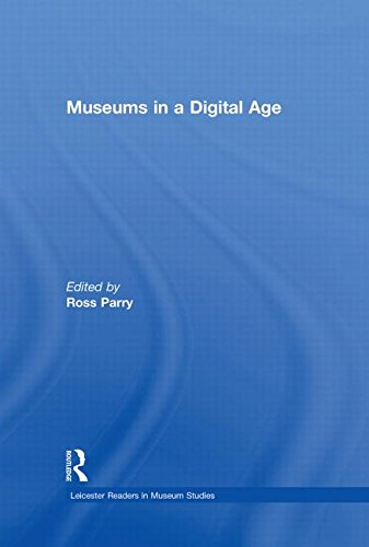 Museums In A Digital Age (Leicester Readers In Museum Studies)