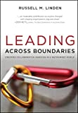 img - for Leading Across Boundaries: Creating Collaborative Agencies in a Networked World   [LEADING ACROSS BOUNDARIES] [Hardcover] book / textbook / text book