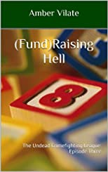 (Fund)Raising Hell (The Undead Crimefighting League)