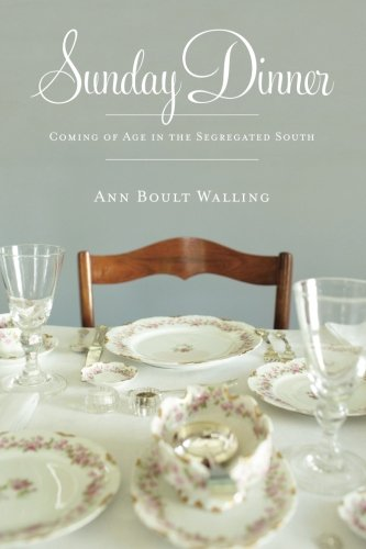 Sunday Dinner: Coming Of Age In The Segregated South PDF