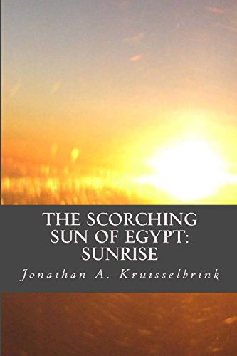 The Scorching Sun of Egypt-Sunrise: The beginning of Akhenaten's revolution: Volume 1