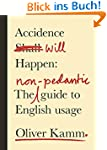 Accidence Will Happen: The Non-Pedant...