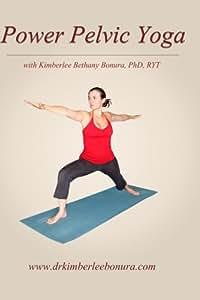 Power Pelvic Yoga with Kimberlee Bethany Bonura, PhD, RYT