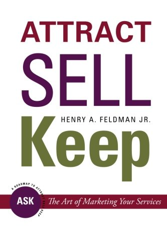 Attract Sell Keep:: The Art of Marketing Your Services