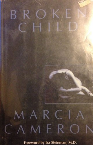 Broken Child: Marcia Cameron: 9780821748268: Amazon.com: Books
