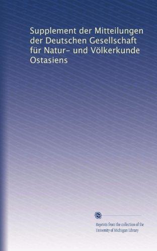 Supplement Der Mitteilungen Der Deutschen Gesellschaft Für Natur- Und Völkerkunde Ostasiens (German Edition)