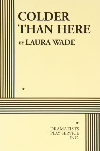 Colder Than Here - Acting Edition by Laura Wade (2006) Paperback (Colder Than Here compare prices)