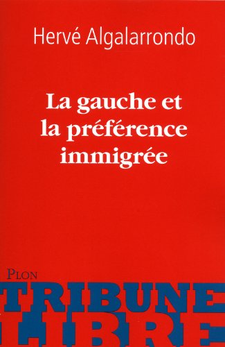 La gauche et la préférence immigrée
