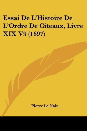 Essai de L'Histoire de L'Ordre de Citeaux, Livre XIX V9 (1697)