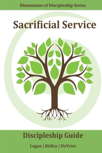 Sacrificial Service: Doing good works even when it's costly, inconvenient, or challenging (Dimensions of Discipleship) (Volume 3) PDF