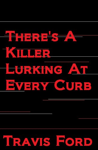 Book: There's a Killer Lurking At Every Curb by Travis Ford