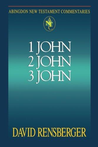 Abingdon New Testament Commentary - 1, 2, 3 John (Abingdon New Testament Commentaries)