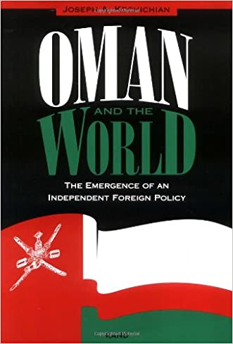 Oman and the World: The Emergence of an Independent Foreign Policy