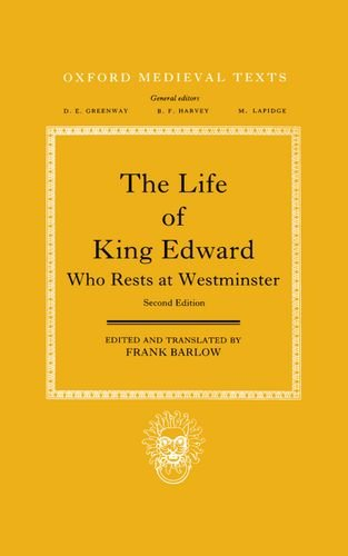 The Life of King Edward Who Rests at Westminster: attributed to a monk of Saint-Bertin (Oxford Medieval Texts)