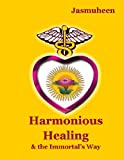 Harmonious Healing & The Immortals Way