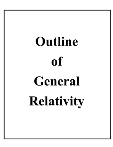 a qualitative outline of general relativity An outline of differential geometry with applications to general relativity, including the schwartzchild solutions, weak fields and gravitational waves.