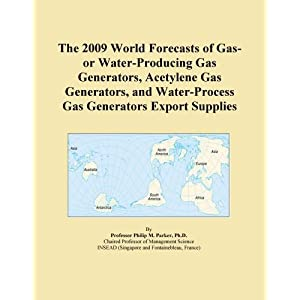 The World Market for Parts for Gas- or Water-Producing Gas Generators, Acetylene Gas Generators, and Water-Process Gas Generators: A 2009 Global Trade Perspective Icon Group International