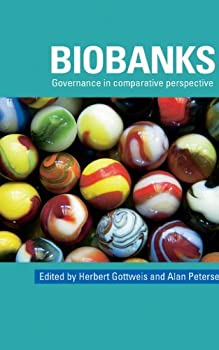 biobanks: governance in comparative perspective - herbert gottweis and alan petersen