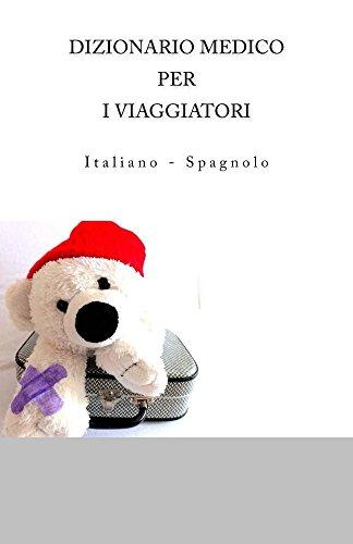DIZIONARIO MEDICO PER I VIAGGIATORI Italiano Spagnolo PDF