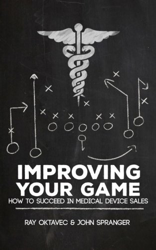 Improving Your Game: How To Be Successful In Medical Device Sales