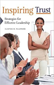 Inspiring Trust: Strategies For Effective Leadership