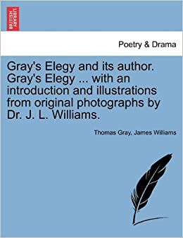 """grays elegy This article provides a complete line by line analysis of the poem """"elegy written in a country churchyard"""" by thomas graythomas gray(1716-1771) was born in london and studied at eton and cambridge."""