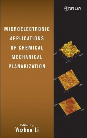 Microelectronic Applications Of Chemical Mechanical Planarization