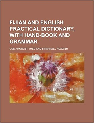 Fijian and English Practical Dictionary, with Hand-Book and Grammar