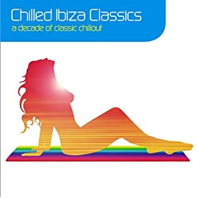 Chrissie Hynde - Chilled Ibiza Classics: A Decade Of Classic Chillout