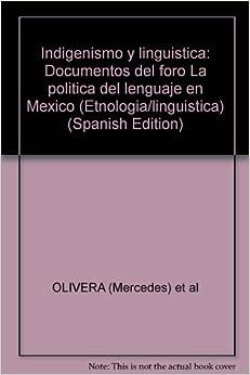 """Indigenismo y linguistica: Documentos del foro """"La politica del"""