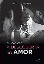 FUNÇÃO CEO - A DESCOBERTA DO AMOR (PORTUGUESE EDITION)