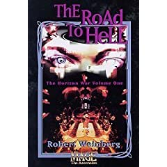 The Road To Hell  (The Horizon War , Vol 1) by Robert Weinberg