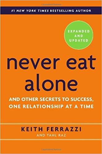 Never Eat Alone by Keith Ferrazi