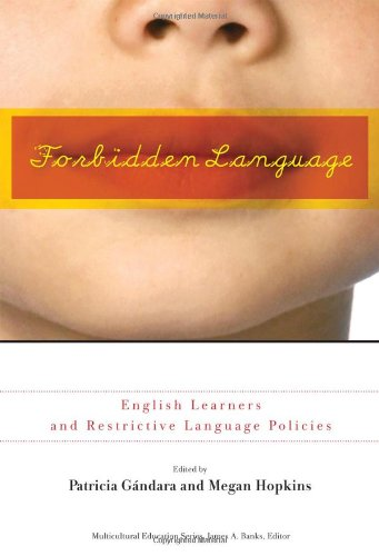 Forbidden Language: English Learners and Restrictive...