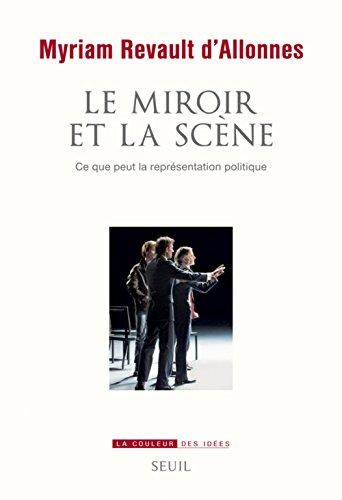 Le miroir et la scène : Ce que peut la représentation politique