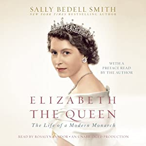 Elizabeth the Queen: The Life of a Modern Monarch   [Sally Bedell Smith]