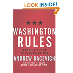 Washington Rules: America's Path to Permanent War (American Empire Project)