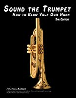 Sound the Trumpet: How to Blow Your Own Horn (English Edition)