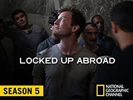 Locked Up Abroad, Season 5