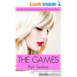 The Games (Part Twelve) - A Tale of Forced Feminization (The Manhood