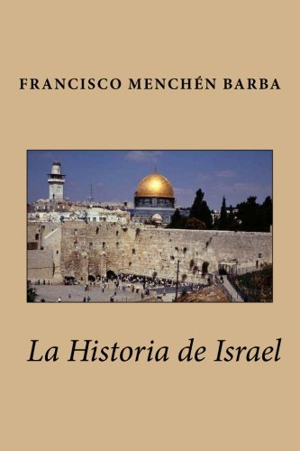 La Historia de Israel (Spanish Edition)