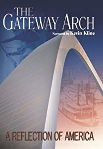 The Gateway Arch: A Reflection of America [Import]