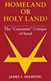 "Homeland or Holy Land?: The ""Canaanite"" Critique of Israel"